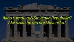 Slovensko ručí za Grécko – Akou sumou a aké riziká nám hrozia?