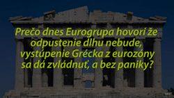 Eurogrupa: Odpustenie dlhu nebude a vystúpenie Grécka z eurozóny sa dá zvládnuť