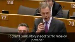 Nigel Farage o Richardovi Sulíkovi a eurovale